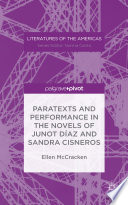 Paratexts and Performance in the Novels of Junot D  az and Sandra Cisneros Book