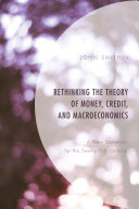 Rethinking the Theory of Money  Credit  and Macroeconomics