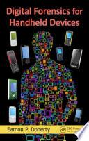 Digital Forensics for Handheld Devices