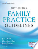 """Family Practice Guidelines, Fifth Edition"" by Jill C. Cash, MSN, APN, FNP-BC, Cheryl A. Glass, MSN, WHNP, RN-BC, Jenny Mullen, DNP, MSN, FNP-BC, ACHPN"