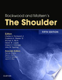 """Rockwood and Matsen's The Shoulder E-Book"" by Charles A. Rockwood, Michael A. Wirth, Edward V Fehringer, John W Sperling, Frederick A. Matsen, Steven B. Lippitt"