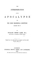 The Interpretation of the Apocalypse and the Chief Prophetical Scriptures Connected with it