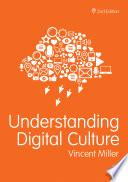 Understanding Digital Culture