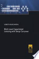 Multi level Capacitated Lotsizing with Setup Carryover