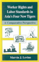 Worker Rights and Labor Standards in Asia   s Four New Tigers