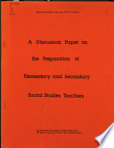 A Discussion Paper on the Preparation of Elementary and Secondary Social Studies Teachers