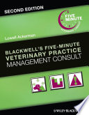 """Blackwell's Five-Minute Veterinary Practice Management Consult"" by Lowell Ackerman"