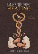 Satan's Counterfeit Healing Book