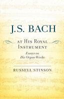 J  S  Bach at His Royal Instrument