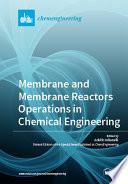 Membrane And Membrane Reactors Operations In Chemical Engineering
