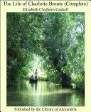 The Life of Charlotte Bronte (Complete) [Pdf/ePub] eBook
