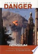 Running Toward Danger  : Stories Behind the Breaking News of 9/11