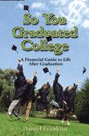 So You Graduated College Book