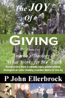 The JOY of Giving Volume 2  America s Theology of  What Works for Me  Faith