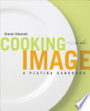 Cooking to the Image  A Plating Handbook