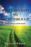 Thirty Five Days to Breakthrough