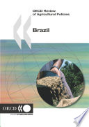 OECD Review of Agricultural Policies  Brazil 2005 Book