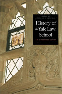 History of the Yale Law School : the tercentennial lectures / edited by Anthony T. Kronman