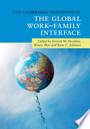 The Cambridge Handbook of the Global Work   Family Interface