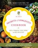 Dr. Mao's Secrets of Longevity Cookbook