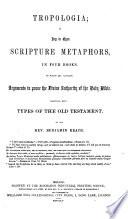Tropologia A Key To Open Scripture Metaphors Etc