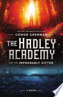 The Hadley Academy for the Improbably Gifted Book PDF
