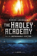 Pdf The Hadley Academy for the Improbably Gifted