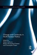 Change and Continuity in North Korean Politics