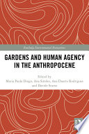 Gardens And Human Agency In The Anthropocene