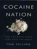 Cocaine Nation: How the White Trade Took Over the World