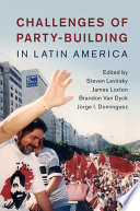 Challenges Of Party Building In Latin America