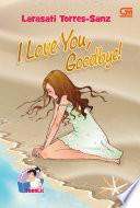 I Love You, Goodbye!