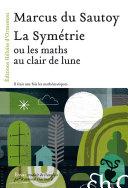 La Symétrie, ou les maths au clair de lune Pdf/ePub eBook