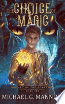 """The Choice of Magic"" by Michael G. Manning"