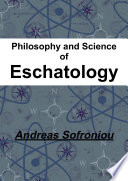 Philosophy and Science of Eschatology