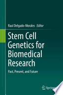 Stem Cell Genetics for Biomedical Research Book