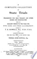 A Complete Collection of State Trials and Proceedings for High Treason and Other Crimes and Misdemeanors from the Earliest Period to the Year 1820. (etc.) Pdf/ePub eBook