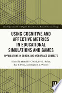 Using Cognitive and Affective Metrics in Educational Simulations and Games