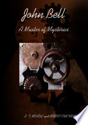 Free Download John Bell - A Master of Mysteries Book