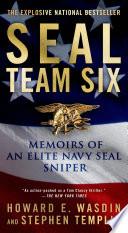"""SEAL Team Six: Memoirs of an Elite Navy SEAL Sniper"" by Howard E. Wasdin, Stephen Templin"