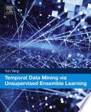 Temporal Data Mining via Unsupervised Ensemble Learning