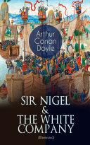 SIR NIGEL & THE WHITE COMPANY (Illustrated) Pdf/ePub eBook