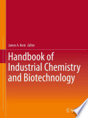 """Handbook of Industrial Chemistry and Biotechnology"" by James A. Kent"