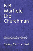 B  B  Warfield the Churchman