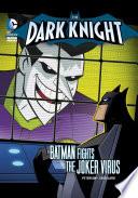Read Online The Dark Knight: Batman Fights the Joker Virus For Free