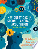 """Key Questions in Second Language Acquisition: An Introduction"" by Bill VanPatten, Megan Smith, Alessandro G. Benati"