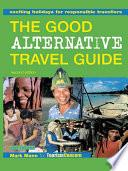 The Good Alternative Travel Guide