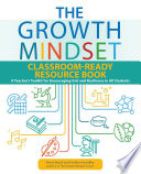 The Growth Mindset Classroom Ready Resource Book