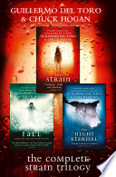 The Complete Strain Trilogy  The Strain  The Fall  The Night Eternal Book