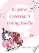Emperor Sovereign s Doting Foodie